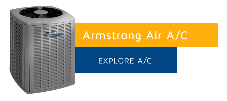 Armstrong Air A/C are efficient and reliable cooling systems! Get Yours today!
